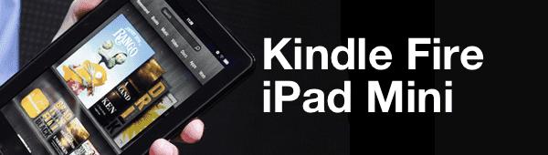 Kindle Fire ou iPas Mini : le match de 2012 ?