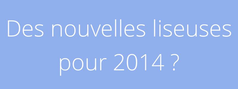 Nouvelles liseuses 2014