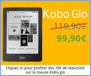 20€ de réduction sur liseuse Kobo Glo