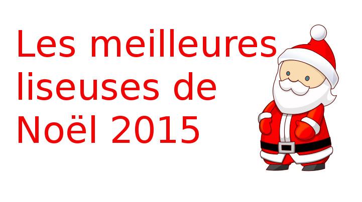 guide des meilleurs liseuses de Noël 2015