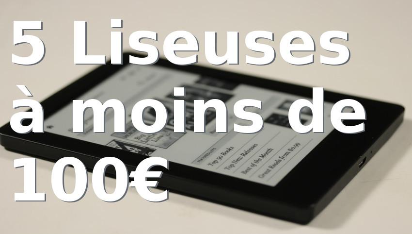 liseuses à moins de 100 euros