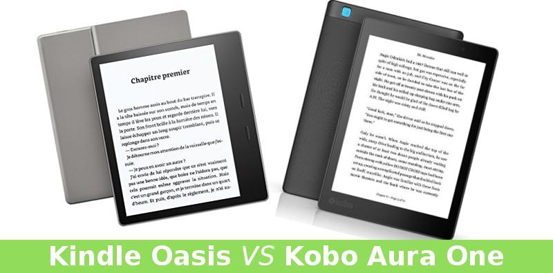 Kindle Oasis VS Kobo Aura One comparatif liseuses