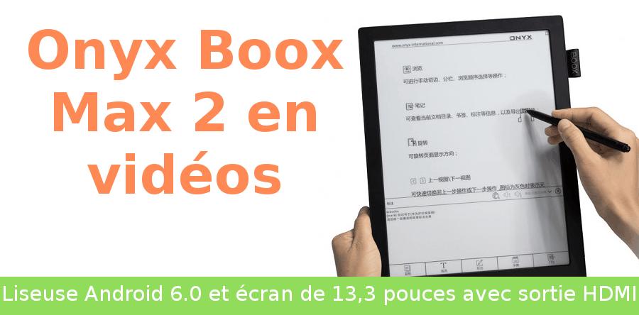 onyx boox max 2 test vidéos