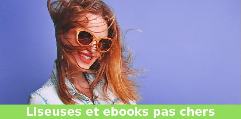 Liseuses et ebooks pas chers