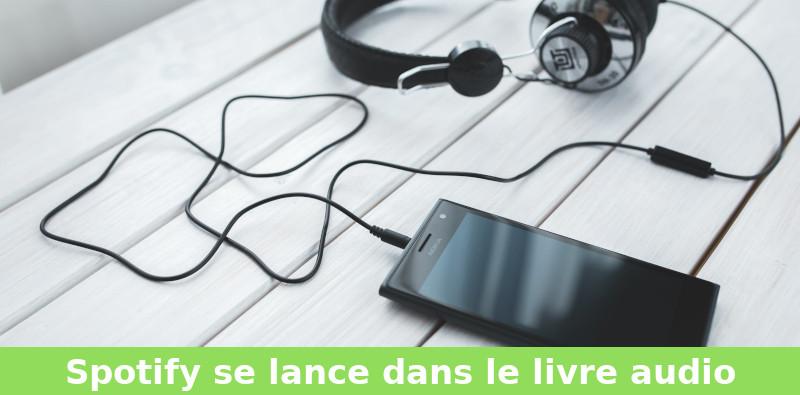 Spotify Se Lance Dans Le Livre Audio