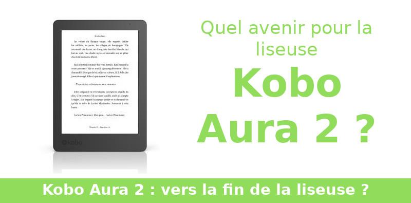 fin de la liseuse kobo Aura 2