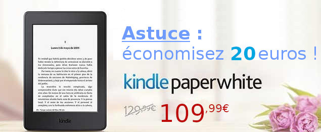 économiser 20€ kindle paperwhite