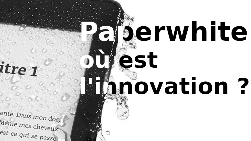 innovation paperwhite 2018 liseuse kindle