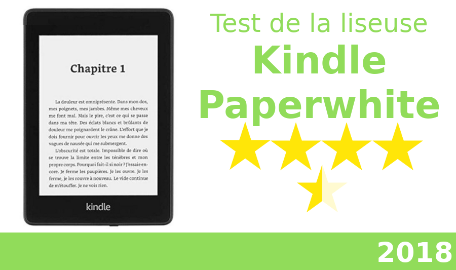 Test de la nouvelle liseuse Kindle Paperwhite 2018