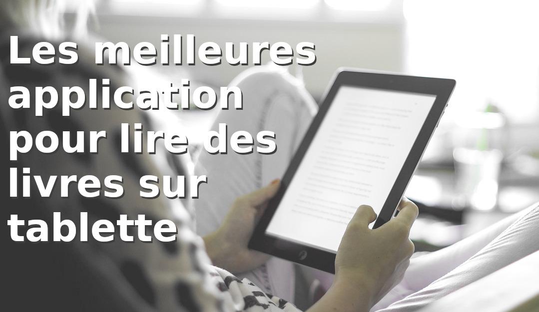 Top des meilleures appli pour lire sur tablette