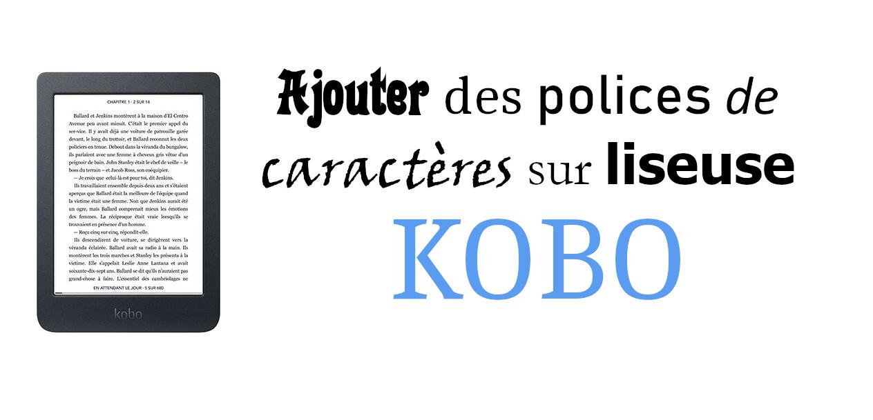 ajouter police liseuse kobo